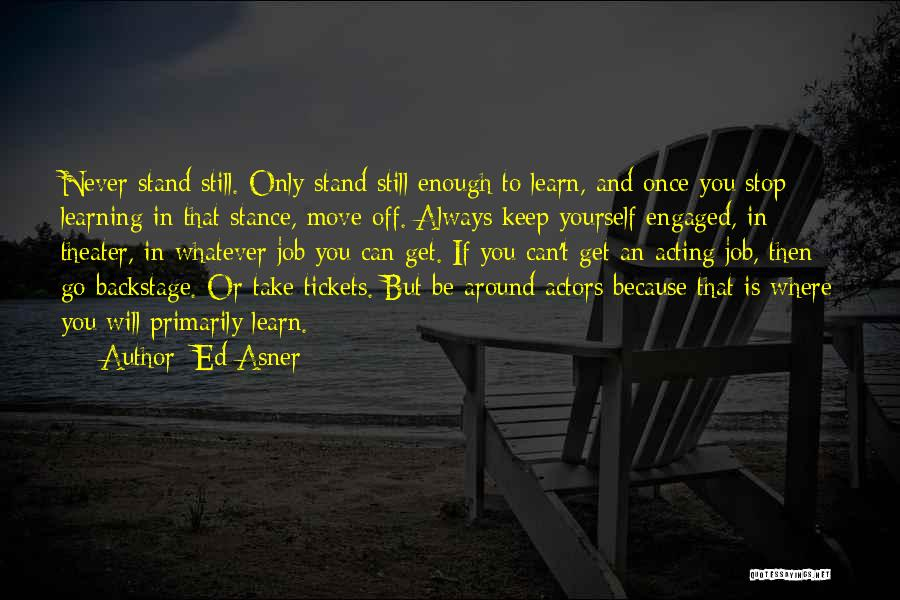 Learn From Those Around You Quotes By Ed Asner