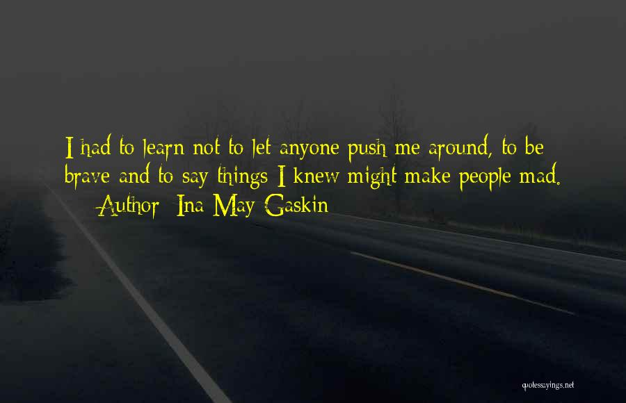 Learn From Those Around You Quotes By Ina May Gaskin