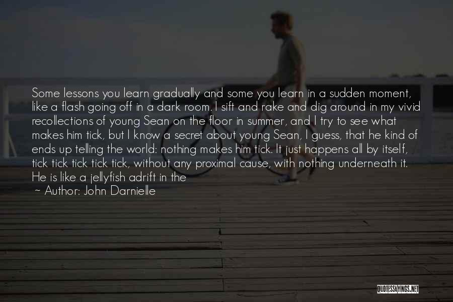 Learn From Those Around You Quotes By John Darnielle