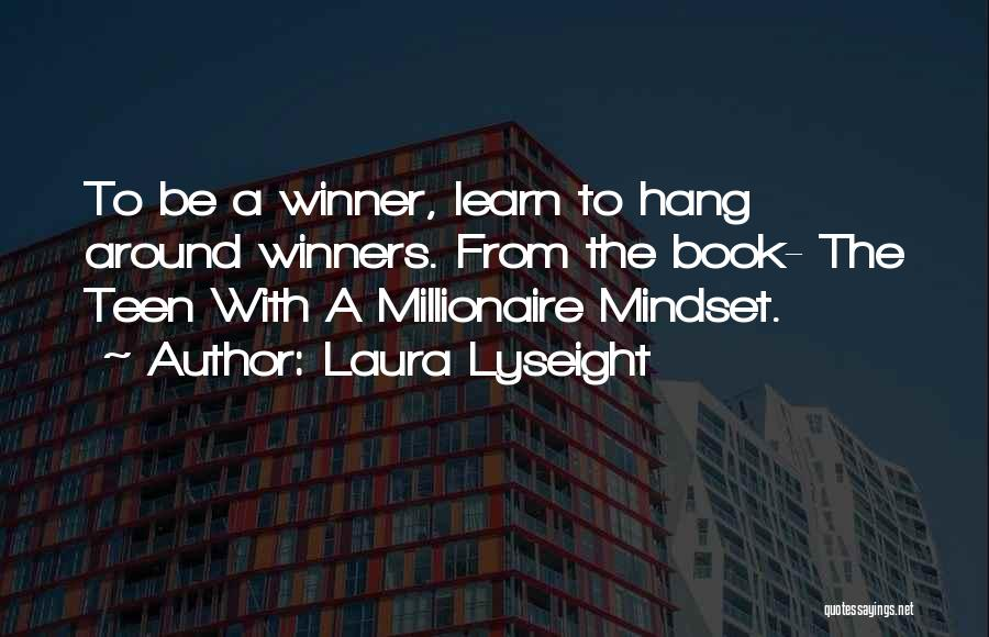 Learn From Those Around You Quotes By Laura Lyseight