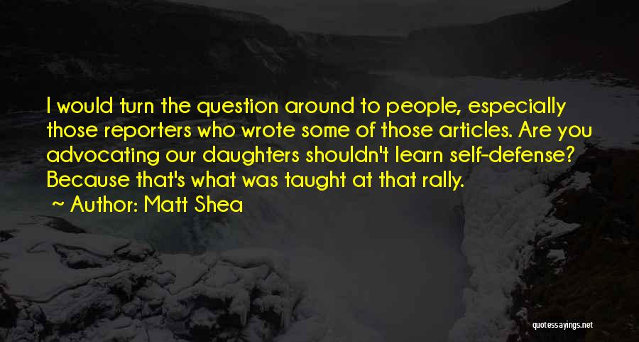 Learn From Those Around You Quotes By Matt Shea