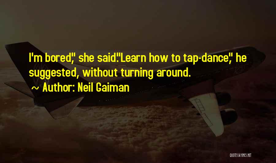Learn From Those Around You Quotes By Neil Gaiman