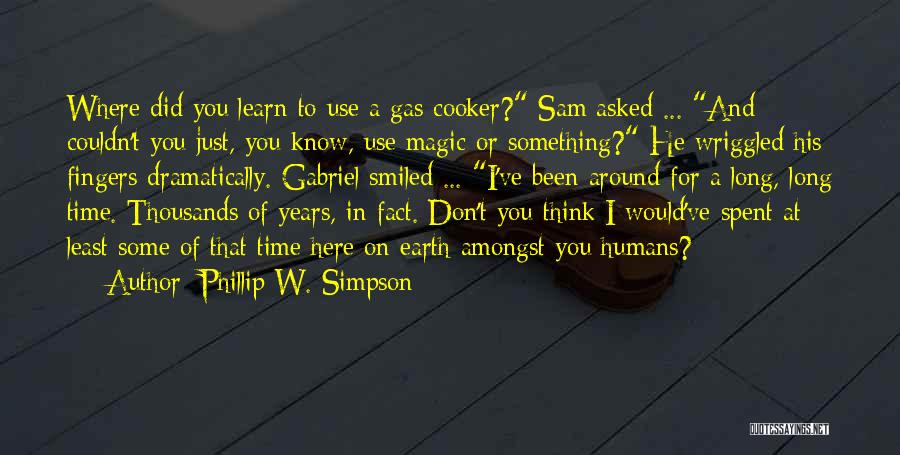 Learn From Those Around You Quotes By Phillip W. Simpson