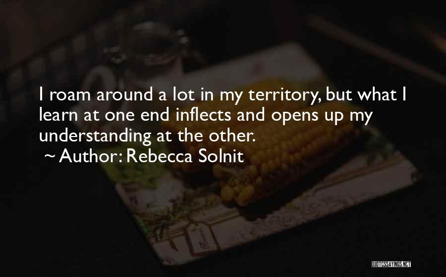 Learn From Those Around You Quotes By Rebecca Solnit