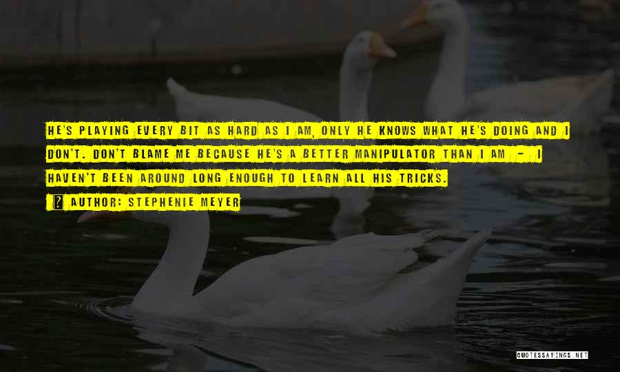 Learn From Those Around You Quotes By Stephenie Meyer