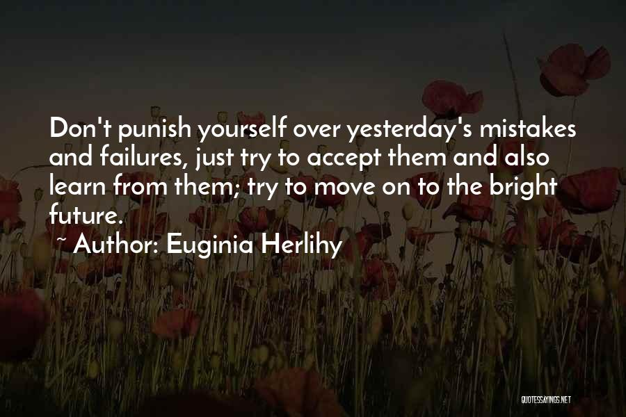 Learn From Yesterday Quotes By Euginia Herlihy