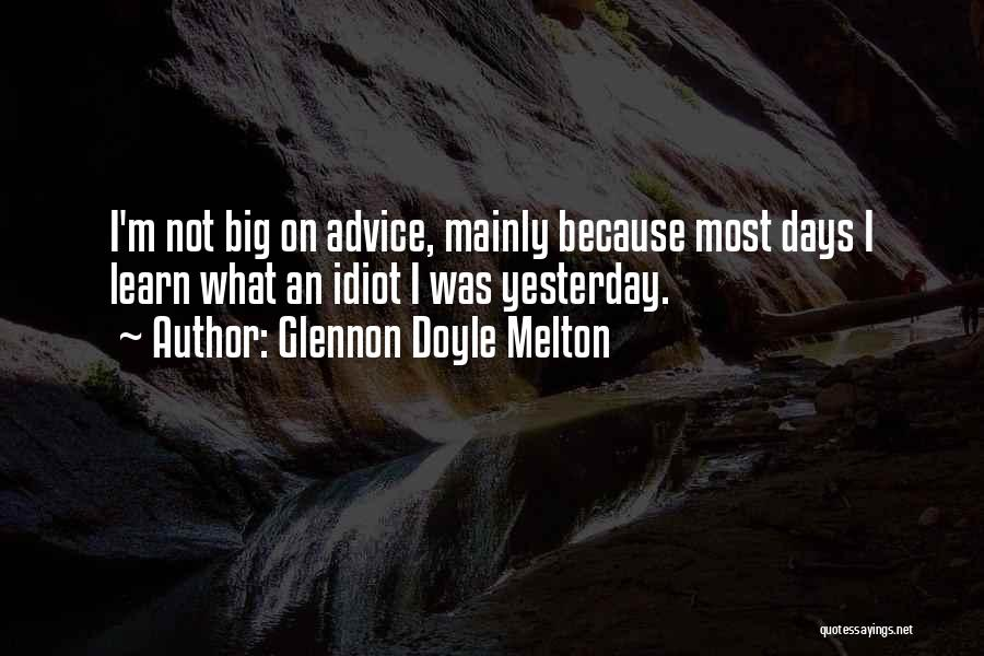 Learn From Yesterday Quotes By Glennon Doyle Melton