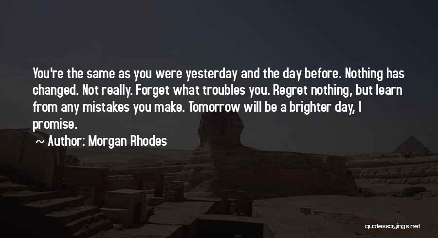 Learn From Yesterday Quotes By Morgan Rhodes