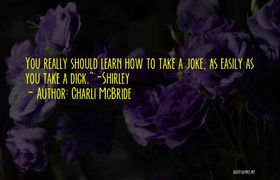 Learn How To Take A Joke Quotes By Charli McBride