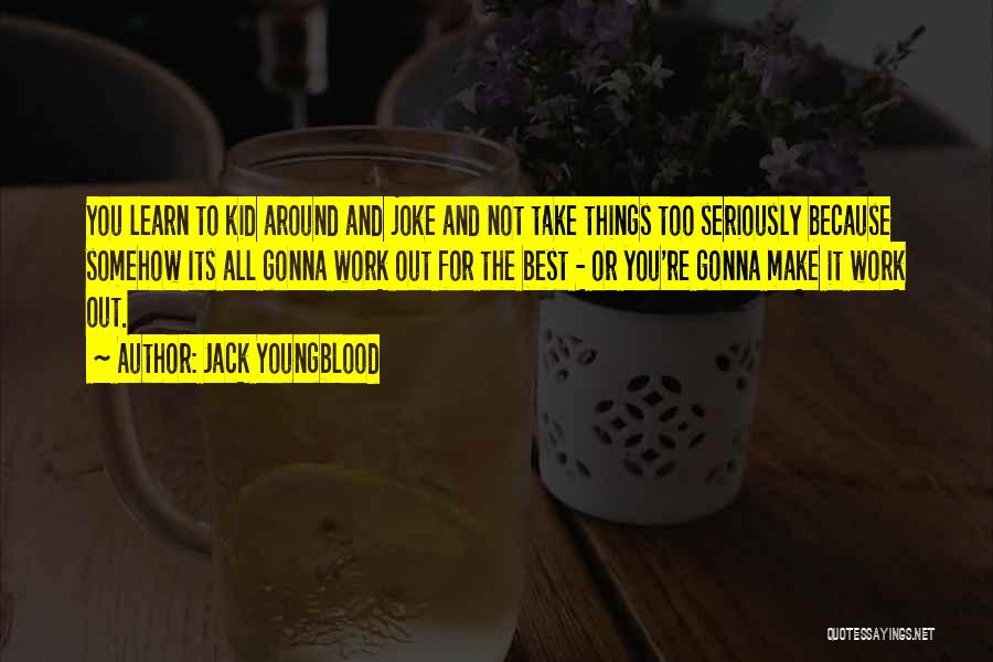 Learn How To Take A Joke Quotes By Jack Youngblood