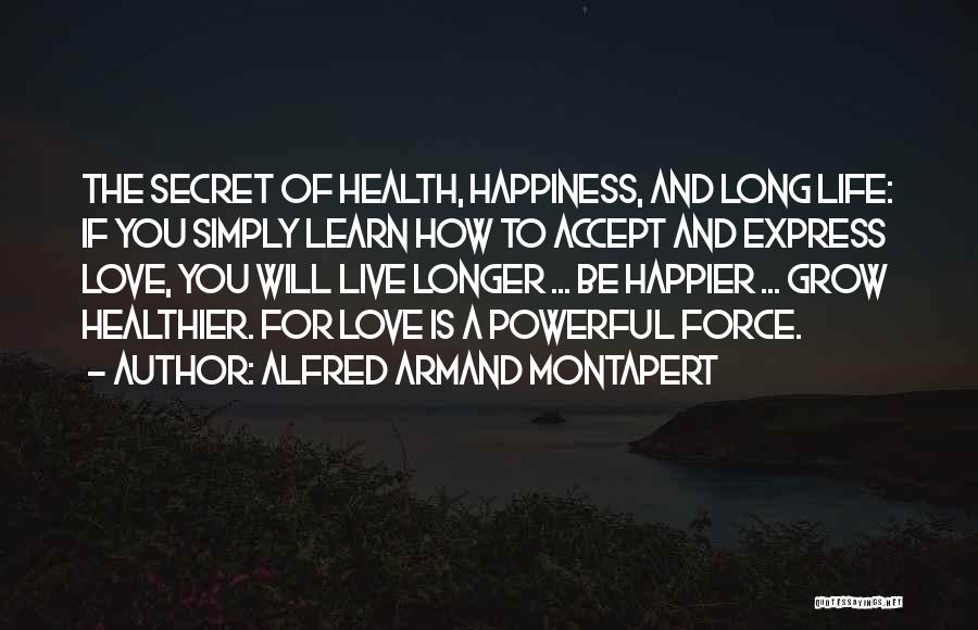 Learn Love Live Life Quotes By Alfred Armand Montapert