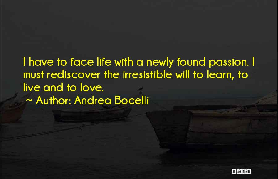 Learn Love Live Life Quotes By Andrea Bocelli