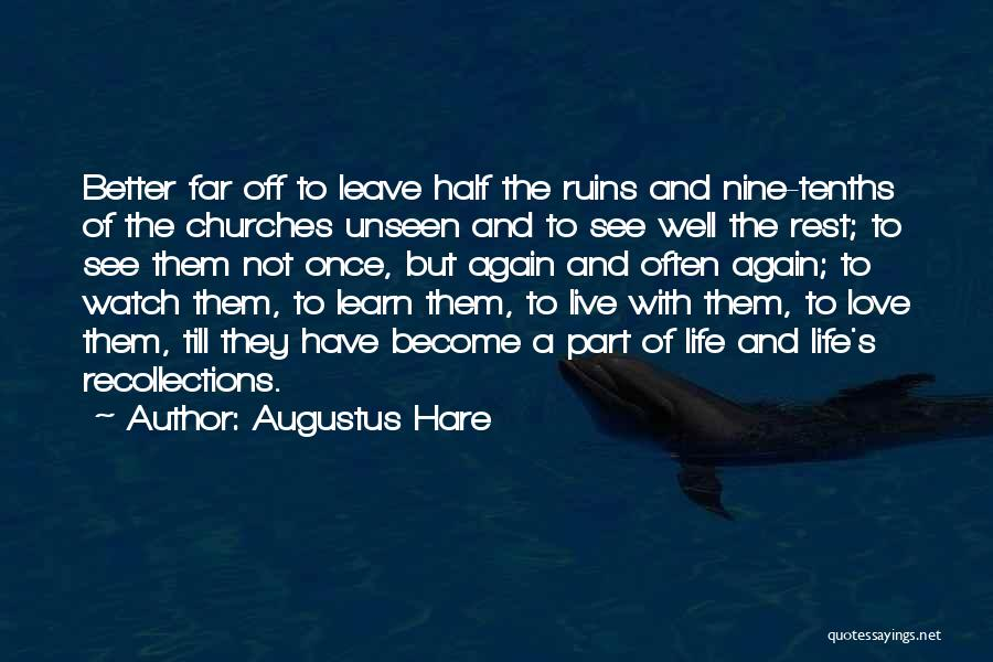 Learn Love Live Life Quotes By Augustus Hare