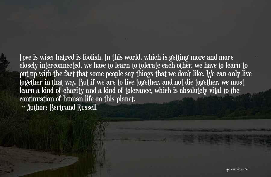 Learn Love Live Life Quotes By Bertrand Russell
