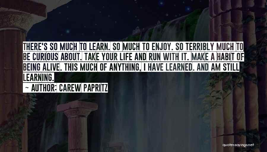 Learn Love Live Life Quotes By Carew Papritz