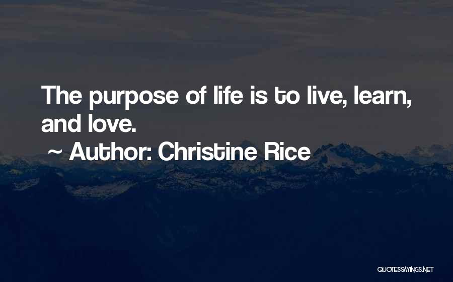 Learn Love Live Life Quotes By Christine Rice
