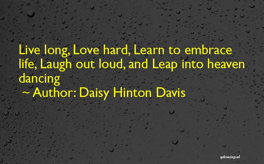 Learn Love Live Life Quotes By Daisy Hinton Davis