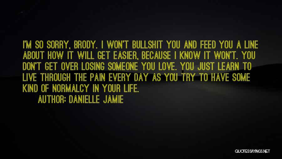 Learn Love Live Life Quotes By Danielle Jamie