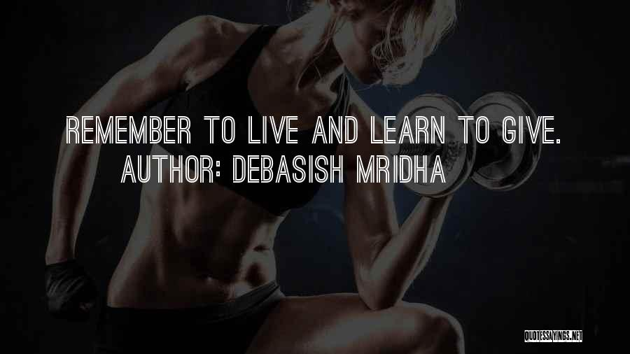 Learn Love Live Life Quotes By Debasish Mridha