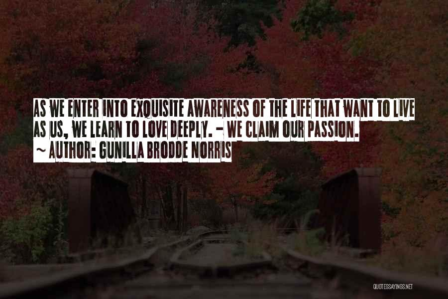 Learn Love Live Life Quotes By Gunilla Brodde Norris