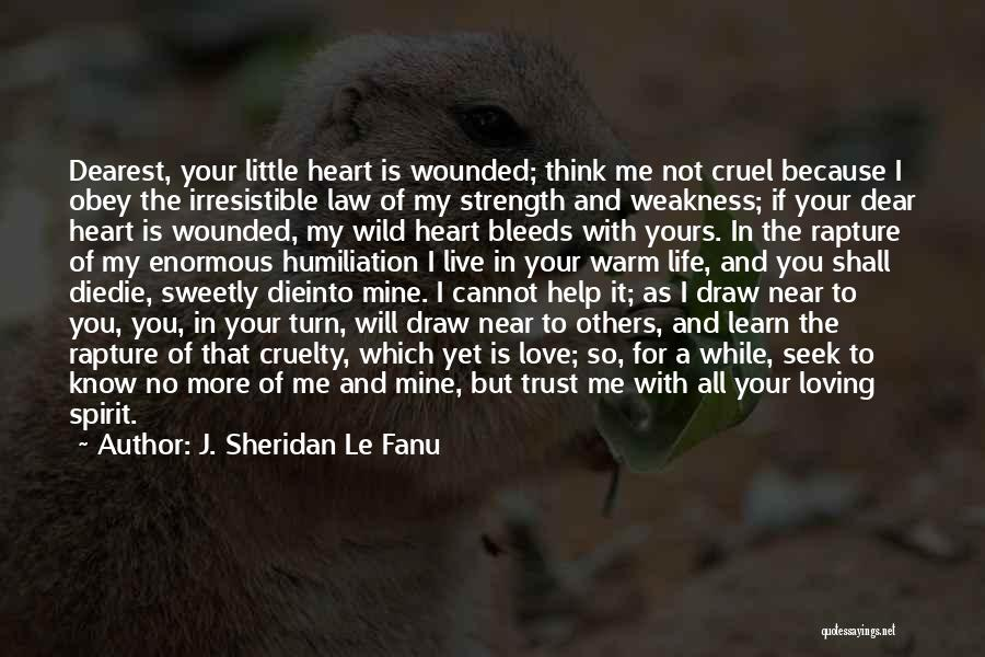 Learn Love Live Life Quotes By J. Sheridan Le Fanu
