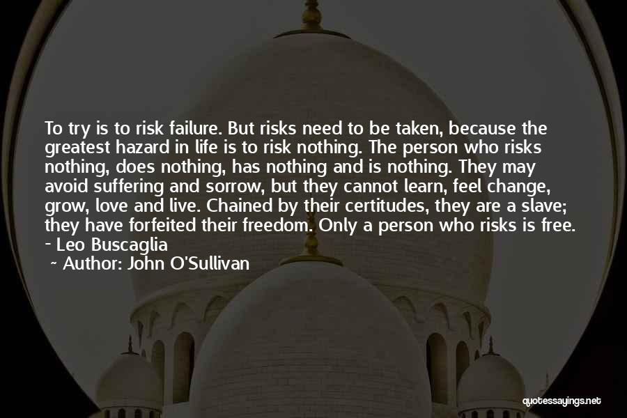 Learn Love Live Life Quotes By John O'Sullivan