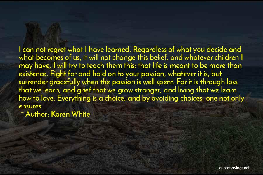 Learn Love Live Life Quotes By Karen White