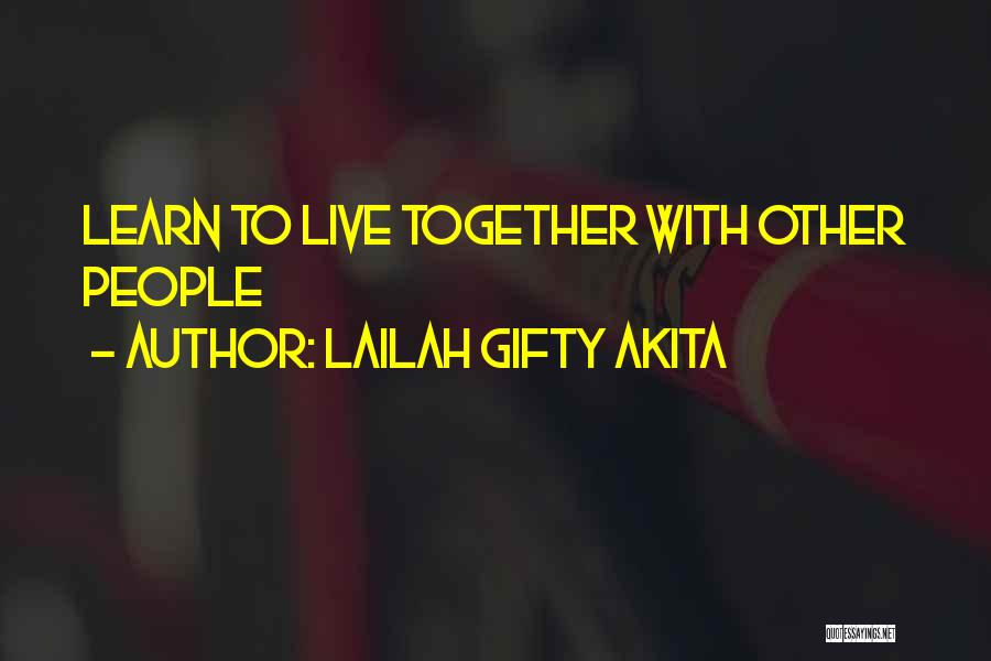 Learn Love Live Life Quotes By Lailah Gifty Akita