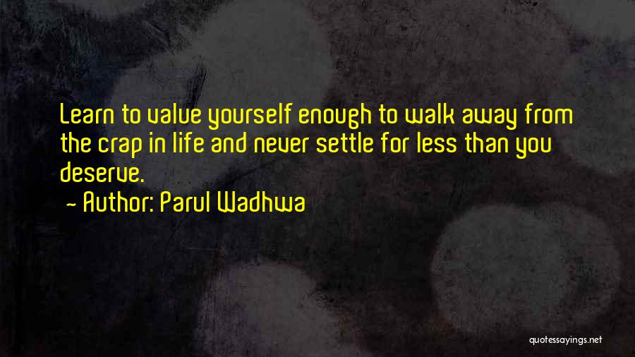 Learn Love Live Life Quotes By Parul Wadhwa