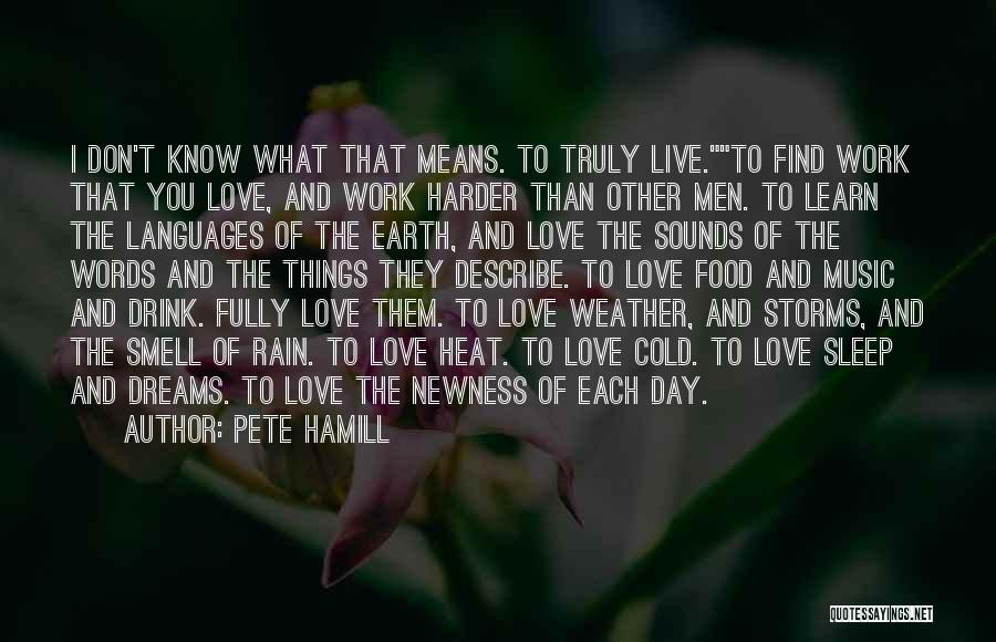 Learn Love Live Life Quotes By Pete Hamill