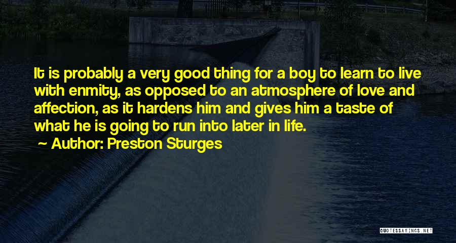 Learn Love Live Life Quotes By Preston Sturges
