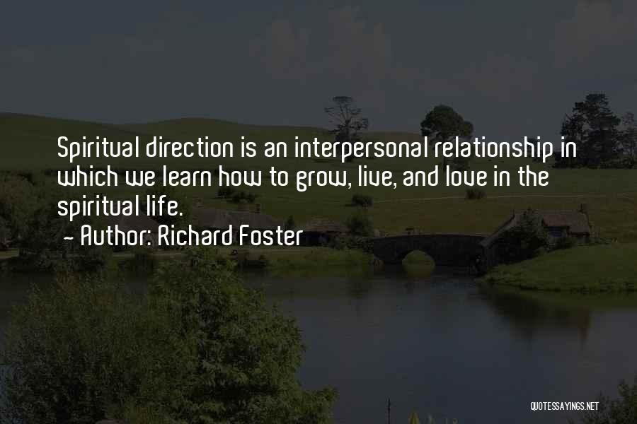 Learn Love Live Life Quotes By Richard Foster