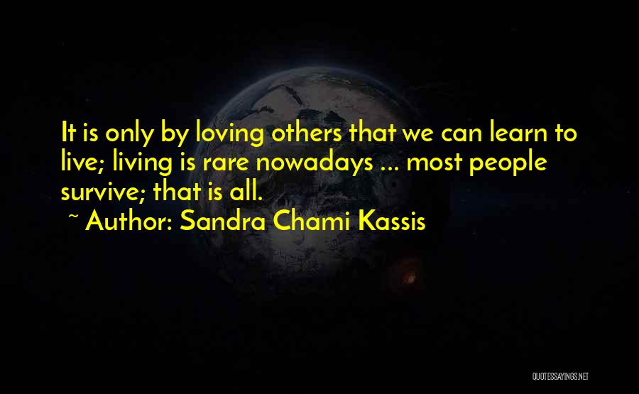 Learn Love Live Life Quotes By Sandra Chami Kassis