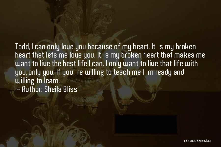 Learn Love Live Life Quotes By Sheila Bliss