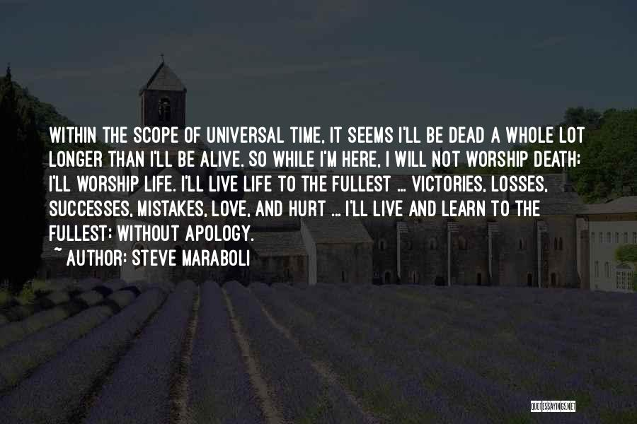Learn Love Live Life Quotes By Steve Maraboli