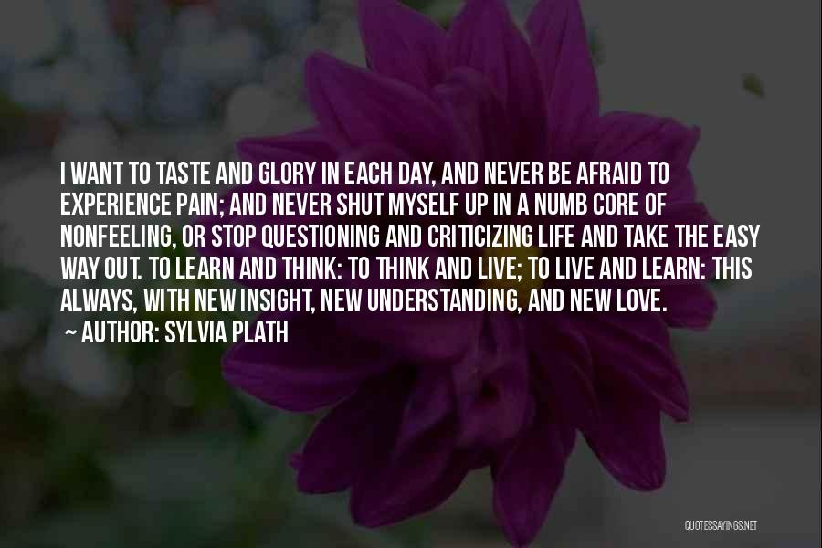 Learn Love Live Life Quotes By Sylvia Plath