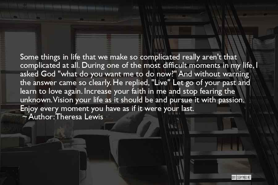 Learn Love Live Life Quotes By Theresa Lewis