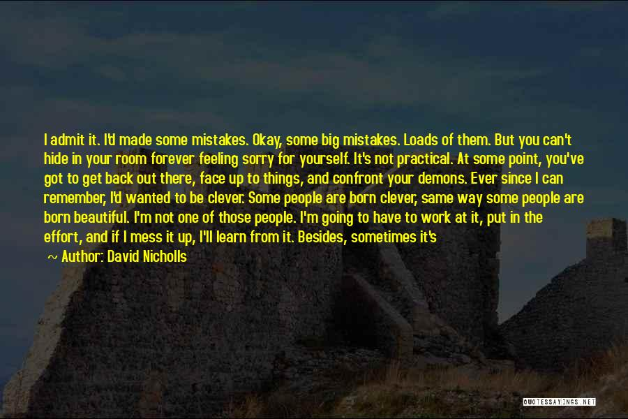 Learn To Admit Mistakes Quotes By David Nicholls