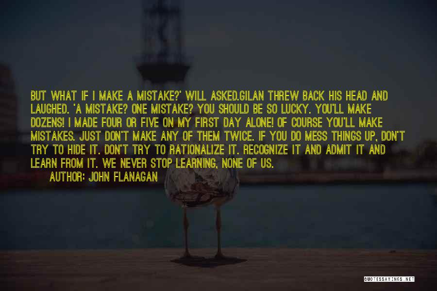 Learn To Admit Mistakes Quotes By John Flanagan