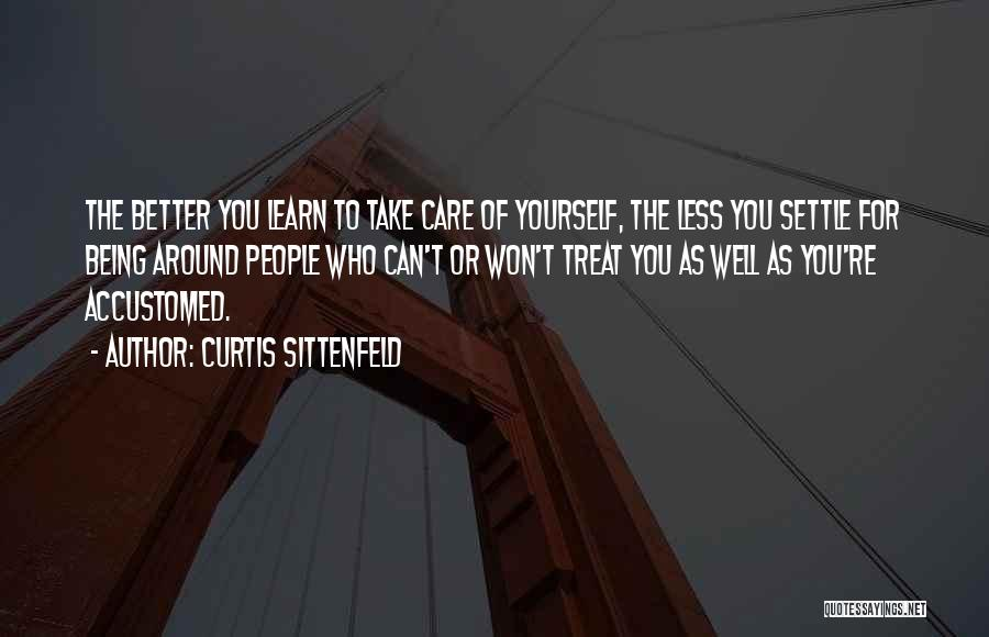 Learn To Care Less Quotes By Curtis Sittenfeld