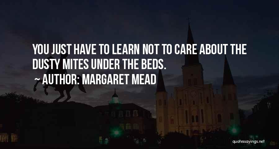 Learn To Care Less Quotes By Margaret Mead