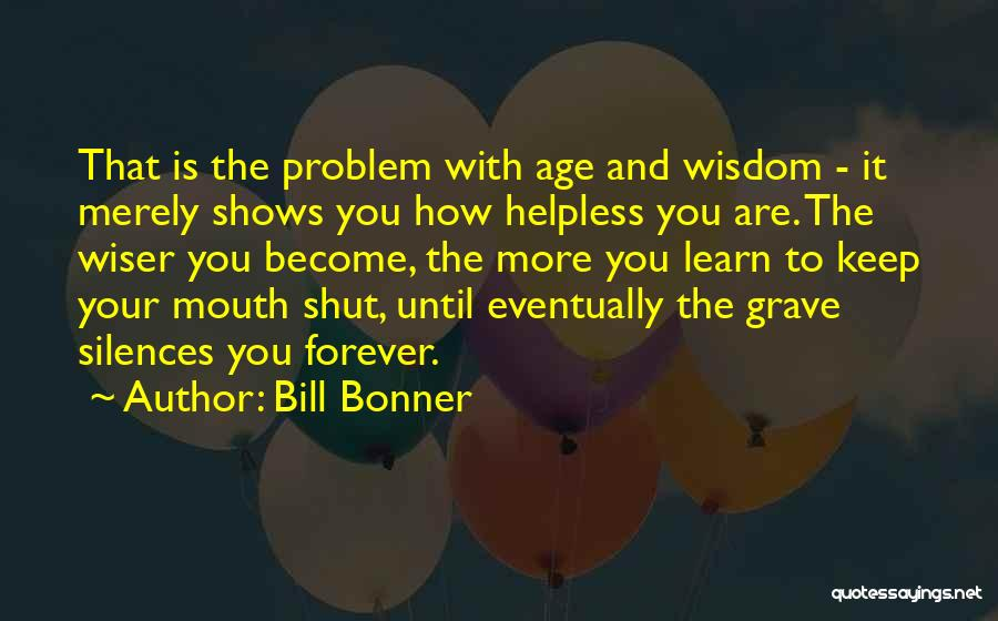 Learn To Keep Your Mouth Shut Quotes By Bill Bonner