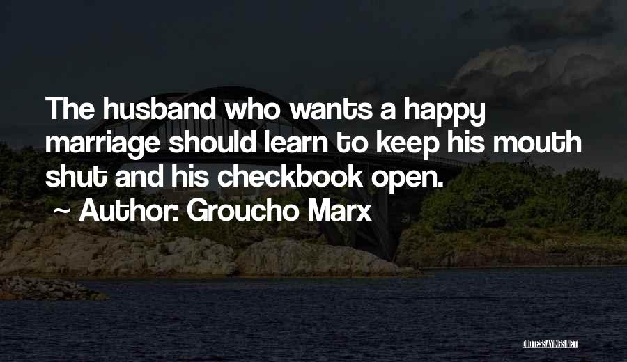 Learn To Keep Your Mouth Shut Quotes By Groucho Marx