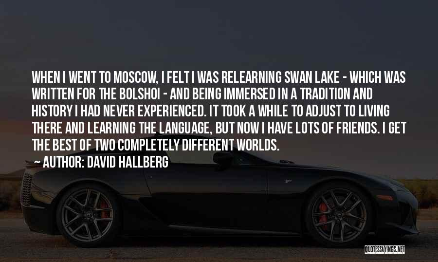 Learning And Relearning Quotes By David Hallberg