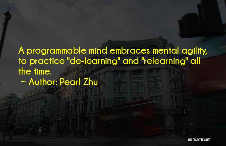 Learning And Relearning Quotes By Pearl Zhu