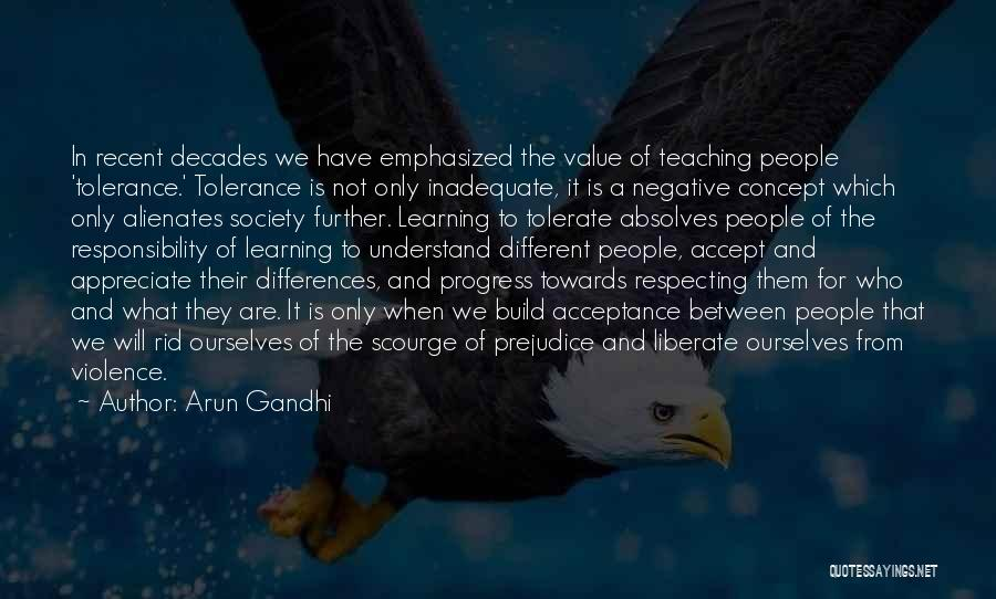 Learning By Gandhi Quotes By Arun Gandhi