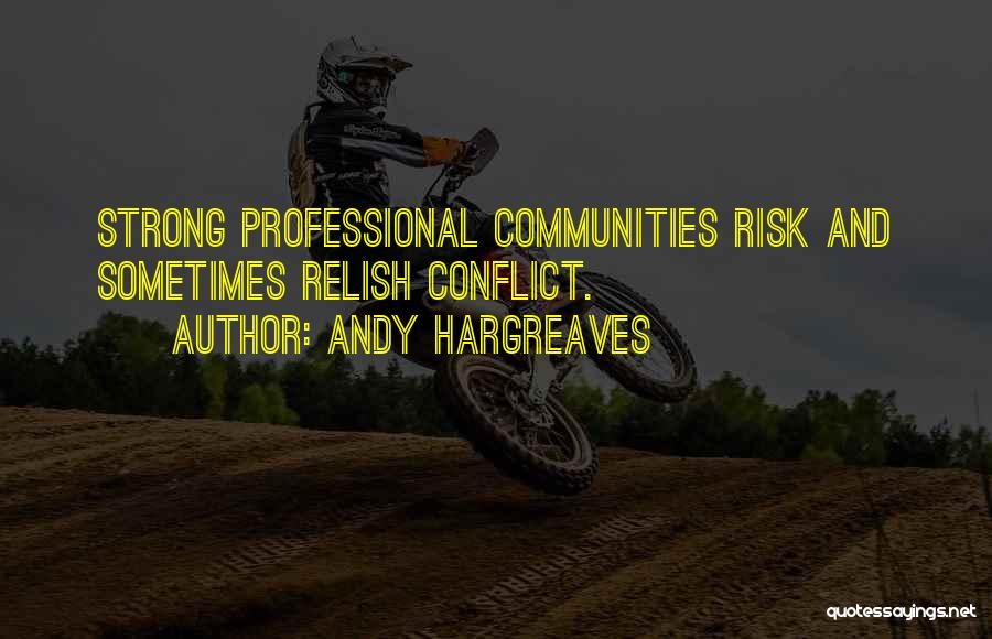 Learning Communities Quotes By Andy Hargreaves