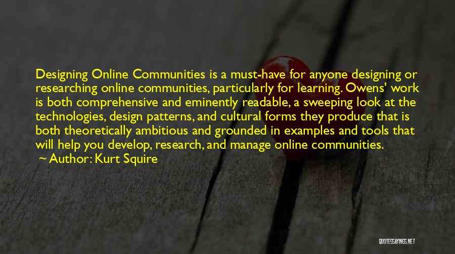 Learning Communities Quotes By Kurt Squire