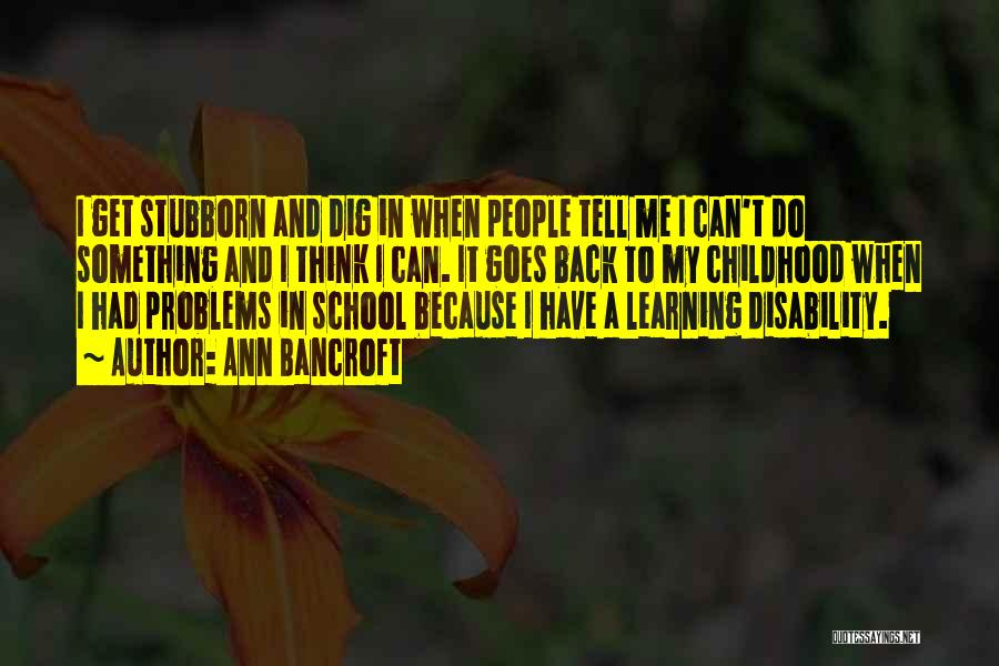 Learning Disability Quotes By Ann Bancroft