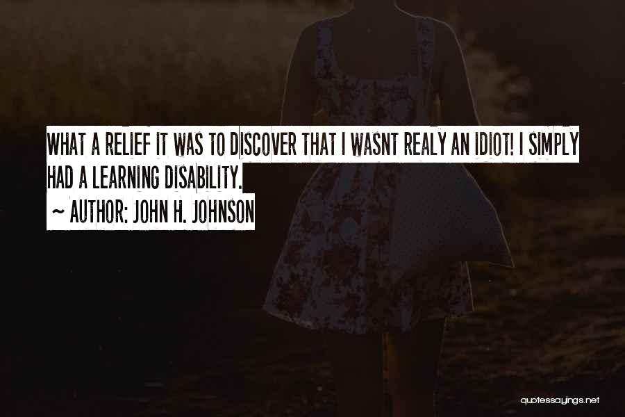 Learning Disability Quotes By John H. Johnson